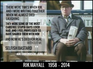 Ade Edmondson on Rik Mayall RIP