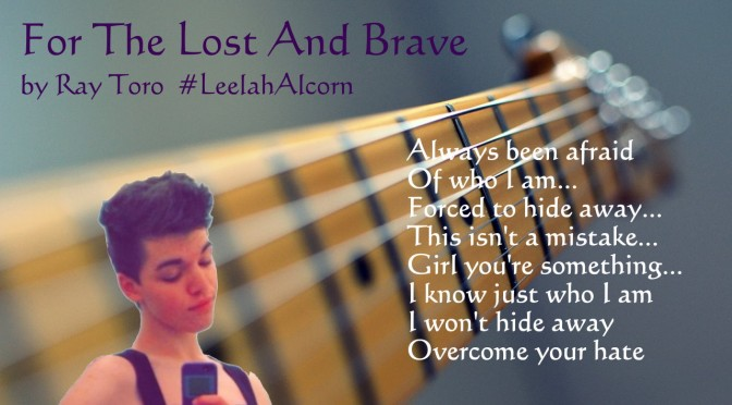 For the Lost and Brave by Ray Toro dedicated to Leelah Alcorn