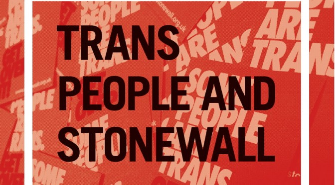 There's now a 'T' in Stonewall as it adds Trans Rights to its Campaigns