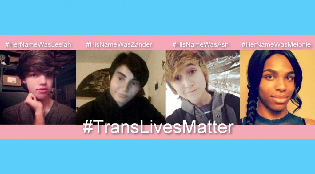 Trans Lives Matter - Recent Trans teen suicides