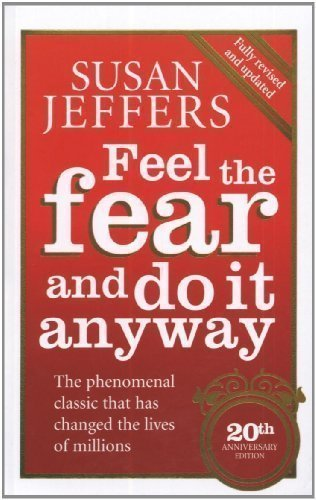 Feel the fear and do it anyway, Susan Jeffers