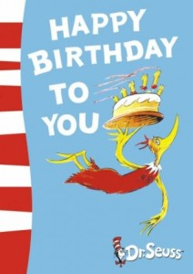 Happy Birthday to You, Dr Seuss