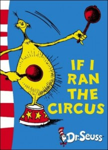 If I ran the Circus, Dr Seuss