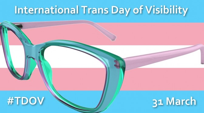 International Transgender Day of Visibility #TDOV