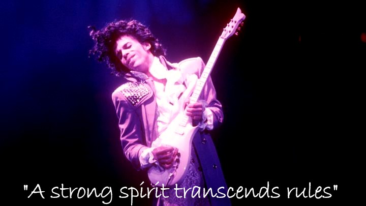 Prince - strong spirit transcendes rules