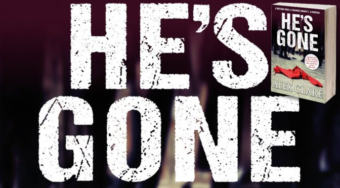 Novel Gender Twists in Debut Crime Fiction Book He's Gone by Alex Clare
