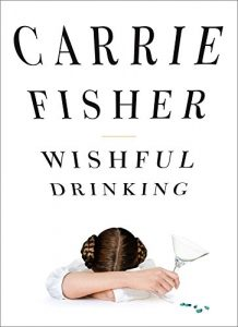 Carrie Fisher, Wishful Drinking (2008)