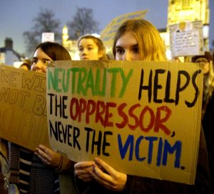 Neutrality helps the oppressor never the victim