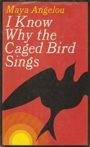 Maya Angelou, I Know Why the Caged Bird Sings, 1969