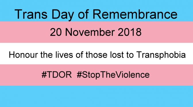Trans Awareness Week & TDOR its Day of Remembrance for those killed