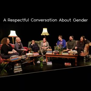 A Respectful Conversation About Gender, NAC, 3 Feb 2019